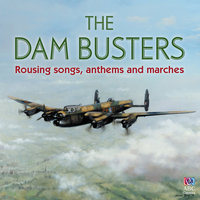 The Dam Busters – Rousing Songs, Anthems And Marches — сборник