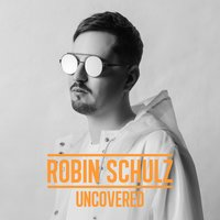 Uncovered — Robin Schulz