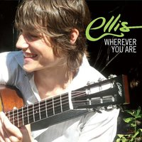 Wherever You Are — Ellis