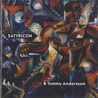Satyricon — B Tommy Andersson