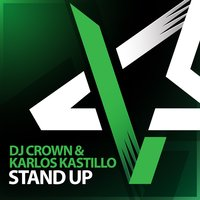 Stand Up — DJ Crown, Karlos Kastillo
