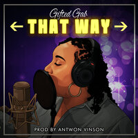 That Way — Gifted Gab