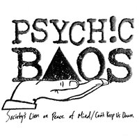 Society's Lien on Peace of Mind/Can't Keep Us Down — Psychic Baos