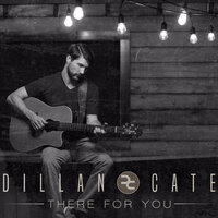 There for You — Dillan Cate