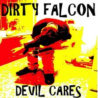 Devil Cares — Dirty Falcon