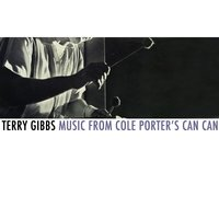 Music from Cole Porter's Can Can — Terry Gibbs