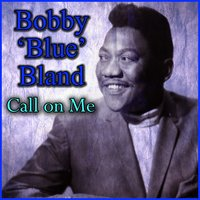 Call on Me — Bobby Bland