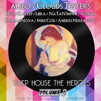 Deep House The Heroes, Vol. 4 — Al I Bo, Clouds Testers