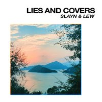 Lies and Covers — LEW, SLAYN