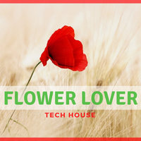 Flower Lover Tech House — DJ Swaggy