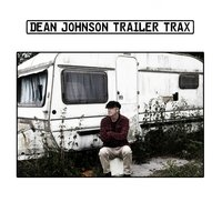 Trailer Trax — Dean Johnson