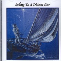 Sailing to a Distant Star — Lars O. Nelson, Jon, Mike & Christina, Lars, JoN, Mike, Christina & Mike and Christina