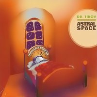 Astral Space — Dr Tikov