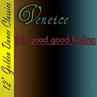 This Good Good Feeling — Veneice