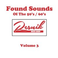 Found Sounds of the 50's / 60's Vol. 3 — сборник