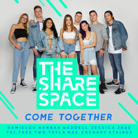 Come Together — TAI, Take Two, Damielou, Tayla Mae, Jessica Jade, Zachary Staines