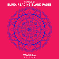 Blind, Reading Blank Pages — Elsop., whatsoul?
