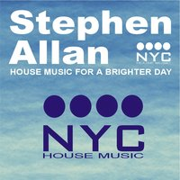 House Music for a Brighter Day Volume One — Stephen Allan