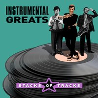 Instrumental Greats - Stacks of Tracks — сборник