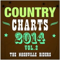 Country Charts 2014, Vol. 2 — The Nashville Riders