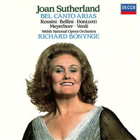 Bel Canto Arias — Richard Bonynge, Dame Joan Sutherland, Orchestra of the Welsh National Opera