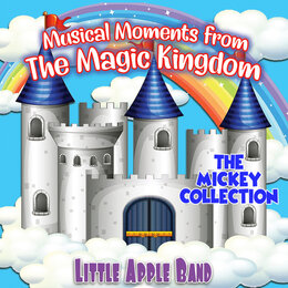 Musical Moments from The Magical Kingdom - The Mickey Collection — Little Apple Band