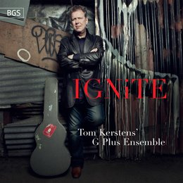 Ignite! New Music for Guitar, Vol. 3 — Various Composers, Tom Kerstens, Tom Kerstens' G Plus Ensemble