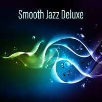 Smooth Jazz Deluxe — Smooth Jazz Band