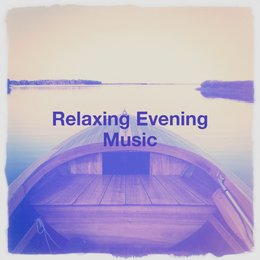 Relaxing Evening Music — Франц Шуберт, Морис Равель, Иоганнес Брамс, Musique du monde et relaxation, Sounds of Nature White Noise for Mindfulness, Relaxation Reading Music, Meditation and Relaxation, Musique du monde et relaxation, Relaxation Reading Music, Sounds of Nature White Noise for Mindfulness, Meditation and Relaxation