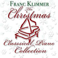 The Christmas Classical Piano Collection — Franc Klimmer