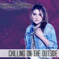 Chilling on the Outside — Lorena Andrea