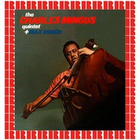 The Charles Mingus Quintet + Max Roach — The Charles Mingus Quintet