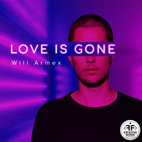 Love Is Gone — Will Armex