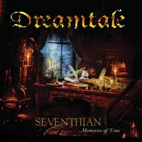 Seventhian... Memories of Time — Dreamtale