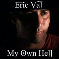 My Own Hell — Eric Val