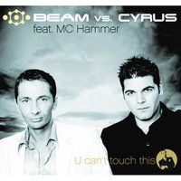 U Can't Touch This — Beam feat. Cyrus, MC Hammer