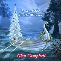 Swan Lake In The Winter — Glen Campbell