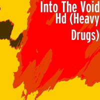 Hd (Heavy Drugs) — Into The Void