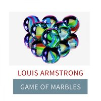 Game Of Marbles — Louis Armstrong