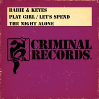 Play Girl / Let's Spend The Night Alone — Babie & Keys