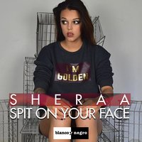 Spit on Your Face — Alexandra Damiani, Sheraa
