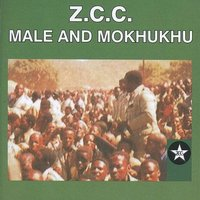Male And Mokhukhu — Z.C.C. Mokhukhu, Z.C.C. Male Choir