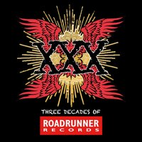 XXX: Three Decades Of Roadrunner Records — сборник