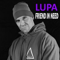 Friend in Need — Lupa