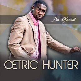 I'm Blessed — Cetric Hunter