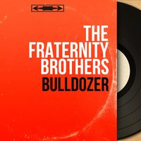 Bulldozer — The Fraternity Brothers