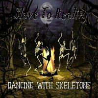 Dancing with Skeletons — Slave to Reality