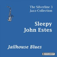 Jailhouse Blues — Sleepy John Estes, Blind Willie McTell