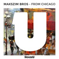 From Chicago — Makszim Bros