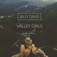 Valley Girls — Billy Davis